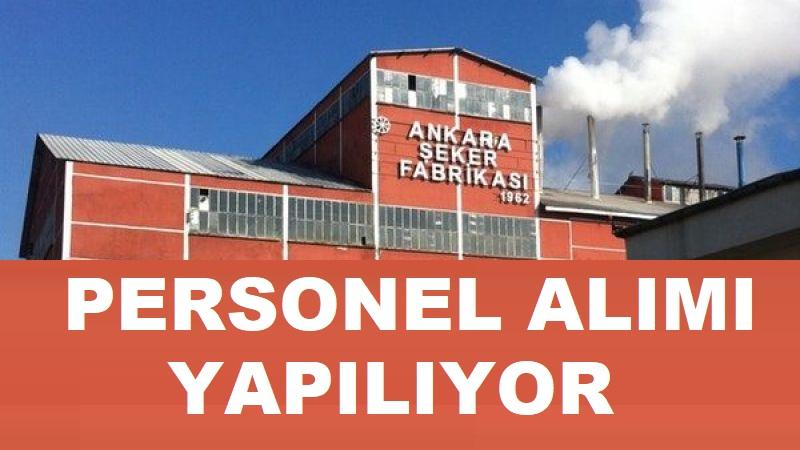Ankara Şeker Fabrikaları Eski Hükümlü İşçi Personel Alımı