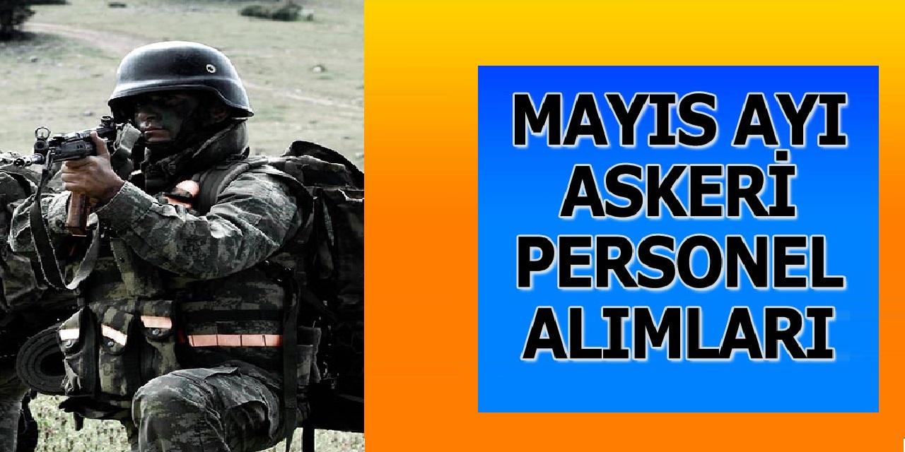 Mayıs ayı Askeri Personel Alımları devam ediyor
