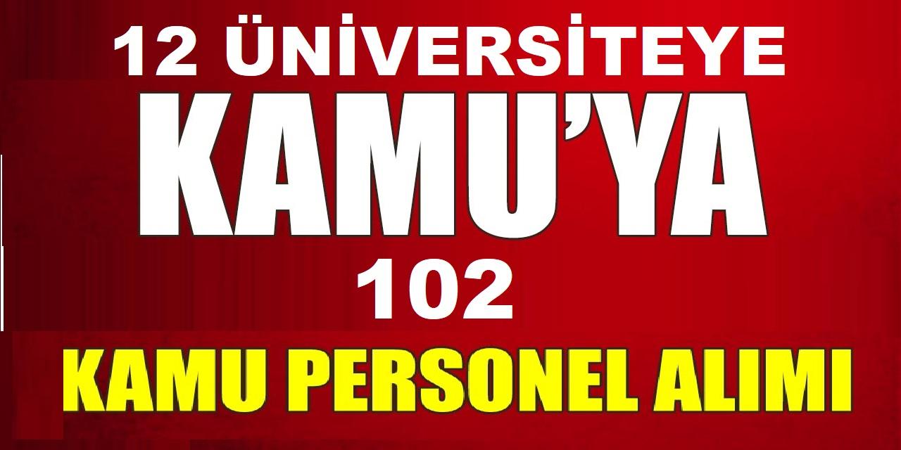 12 üniversite KPSS'siz 101 daimi kamu personeli alımı ilanları