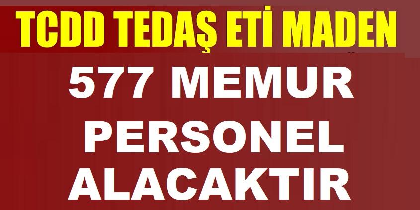 TCDD, Eti Maden ve TEDAŞ başta olmak üzere 577 PERSONEL ALINACAK