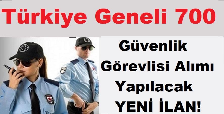 Türkiye Geneli 700 Güvenlik Görevlisi Yapılacak!