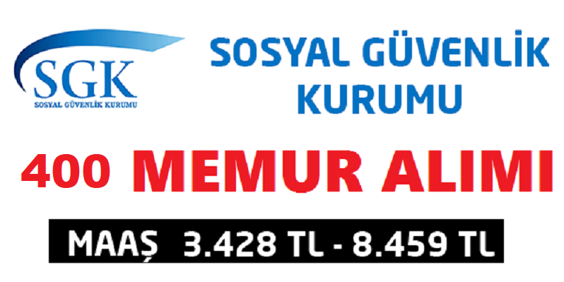 SGK 24 MAYIS 2019 400 Denetmen Yardımcısı Alım ilanı KPSS puanıyla