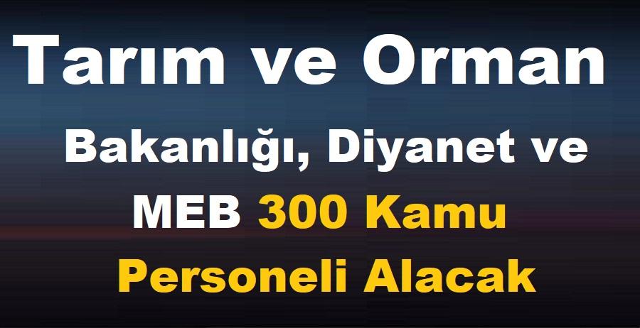 Tarım ve Orman Bakanlığı, Diyanet ve MEB 300 Kamu Personeli Alacak