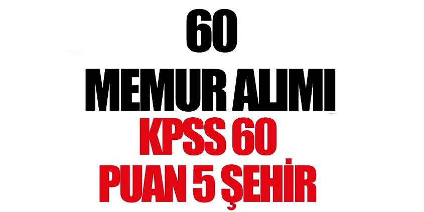 KPSS 60 Puanla 60 Memur Alımı
