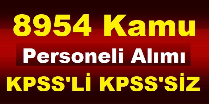 60 KPSS ile Ve KPSS olmadan 8954 Kamu Personeli Alımı