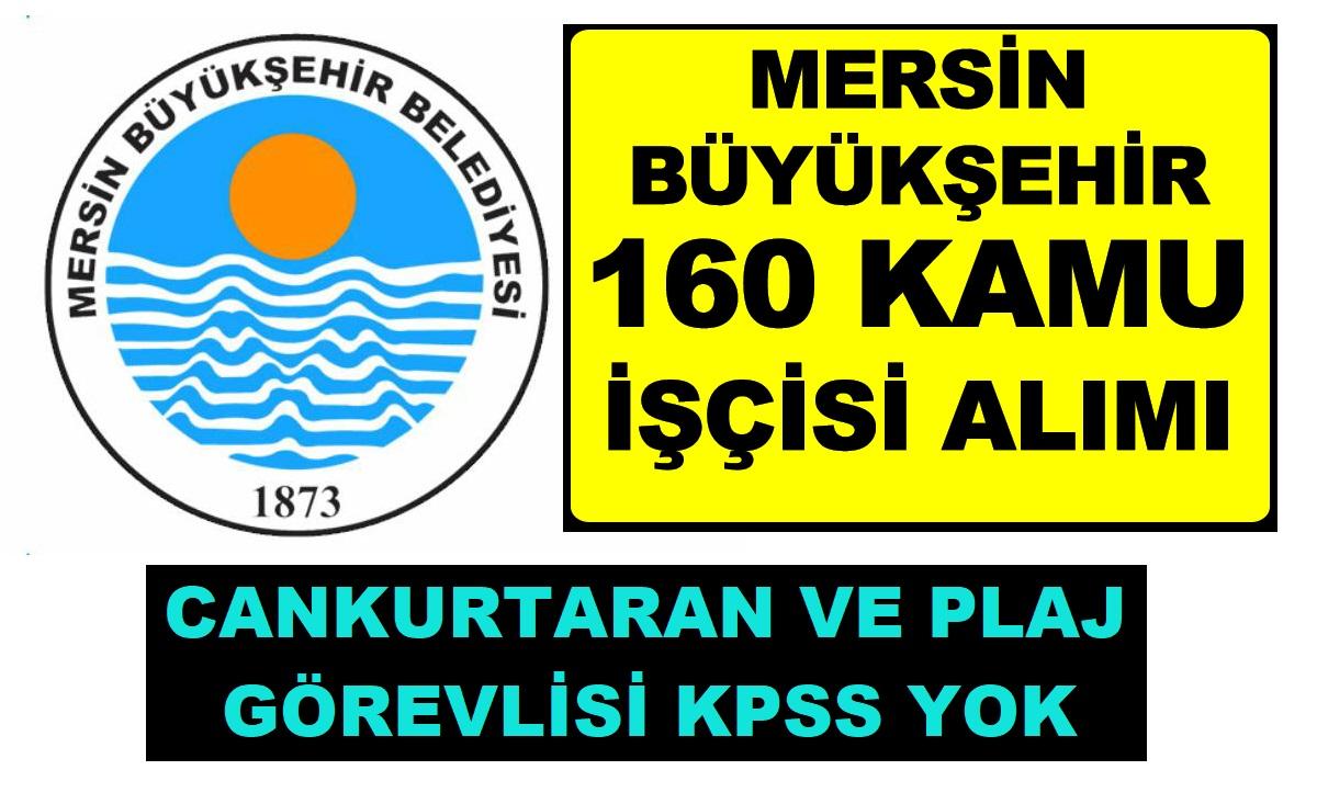 Mersin Belediyesi Geçici Statüde 160 İşçi alacaktır