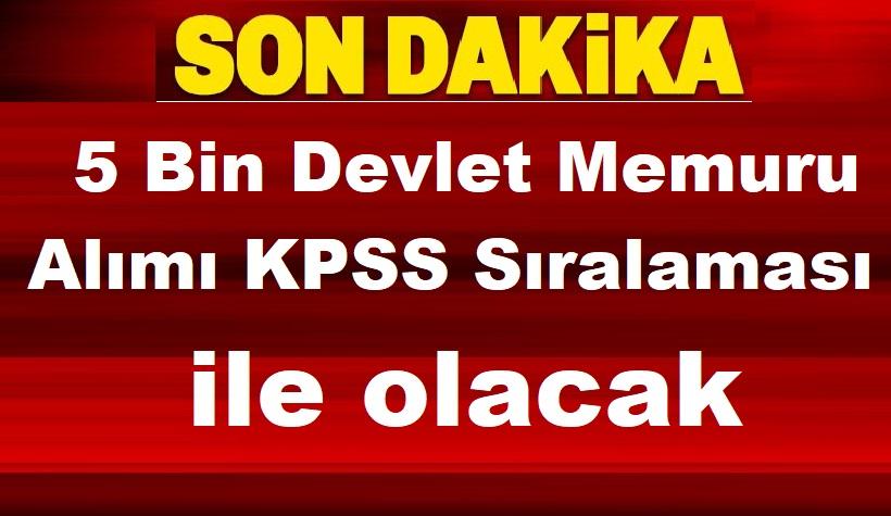 5 Bin Devlet Memuru Alımı KPSS Sıralaması ile olacak