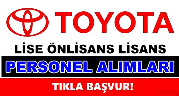 Toyota Türkiye en az lise mezunu personel alımı