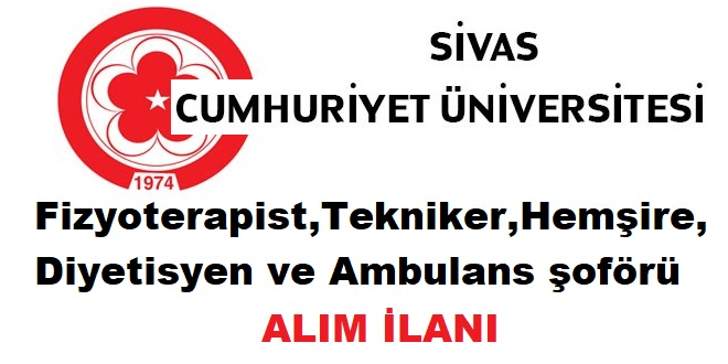 Sivas Üniversitesi Fizyoterapist,Tekniker,Hemşire, Diyetisyen ve Ambulans şoförü alıyor