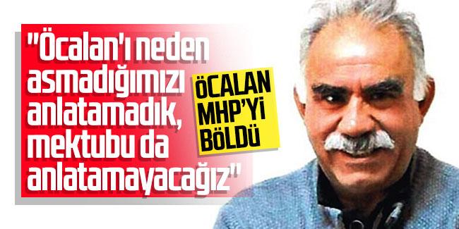 MHP Bölündü! ''Öcalan'ı neden asmadığımızı anlatamadık, mektubu da anlatamayacağız''
