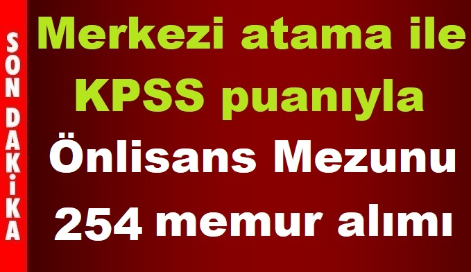 KPSS 2019/1 Önlisans mezunu 254 memur alımı