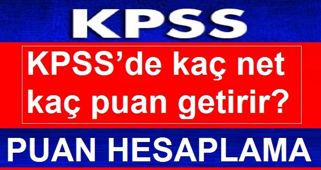 Kpss 2019 Netleri Puan Hesaplama! KPSS'de kaç net Kaç puan yapar