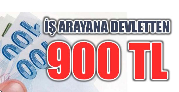 İş arayana Devletten 900 lira para verilecek