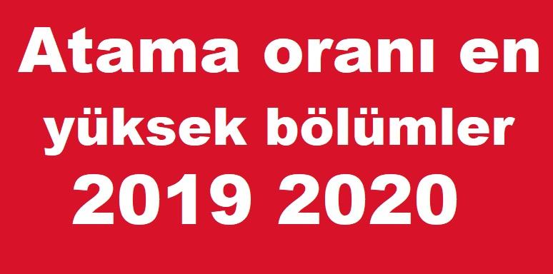 Atama oranı en yüksek bölümler 2019 2020