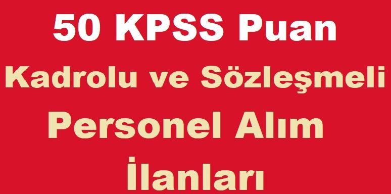 50 KPSS Puan ile Kadrolu ve Sözleşmeli Personel Alım İlanları