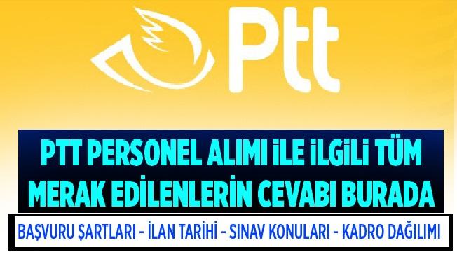 PTT 250 Uzman Yardımcısı, 1623 Postacı, 2625 Gişe ve Büro Görevlisi, 20 Mimar, 200 Mühendis, 82 Avukat, 200 Tekniker Alıyor