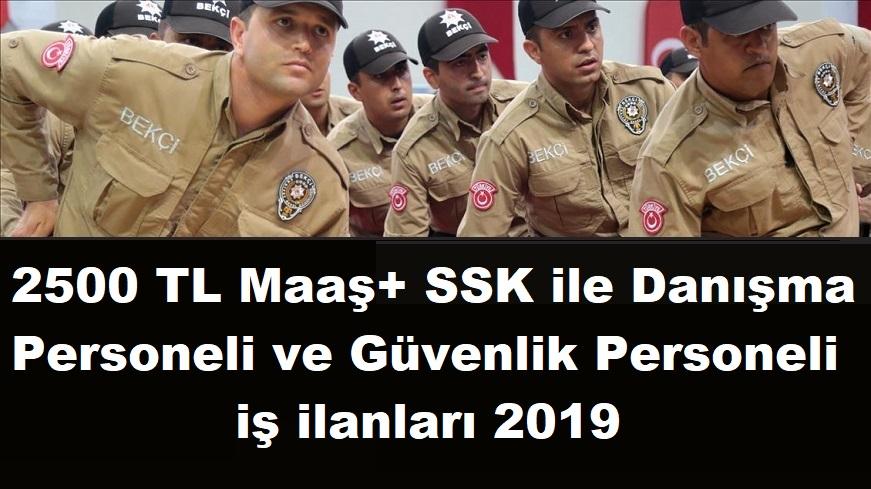 19 - 45 YAŞ 2500 TL Maaş + SSK Danışma Personeli ve Güvenlik Görevlisi iş ilanları