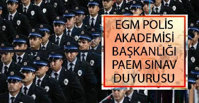EGM Polis Akademisi Başkanlığı 2020 PAEM Sınav Duyurusu