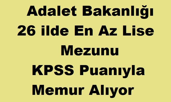 KPSS puan sıralaması ile 26 şehirde en az lise mezunu Devlet Memuru Alımı yapılıyor