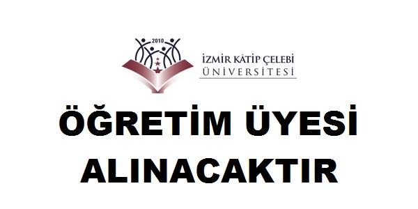 Katip Çelebi Üniversitesi Öğretim Üyesi Alım İlanı 2019