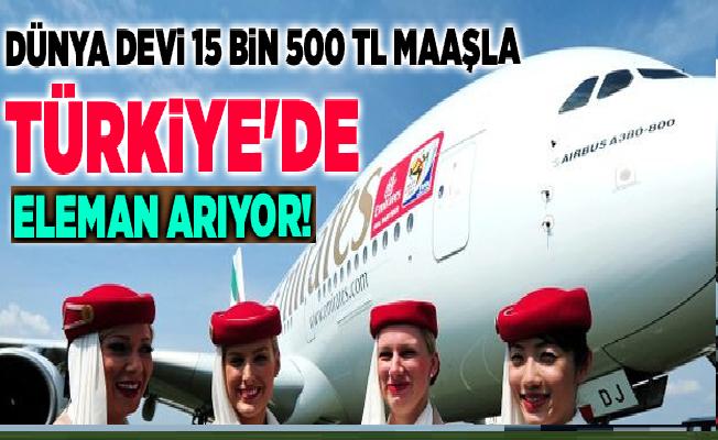 Emirates,15 bin 500 TL maaşla eleman arıyor