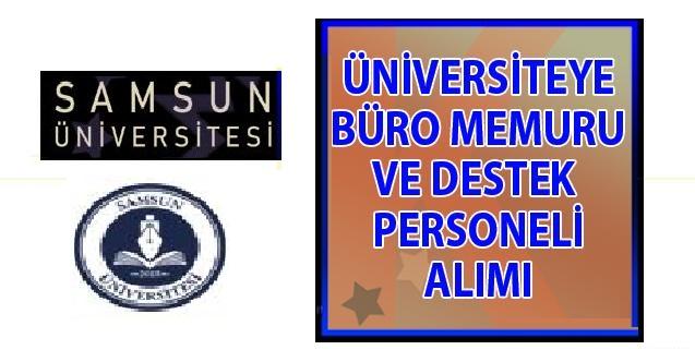 Samsun Üniversitesi 4/B Sözleşmeli 27 Büro memuru alımı yapılacak