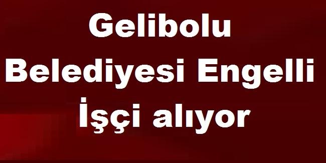 Gelibolu Belediyesi Engelli İşçi ilanı yayınladı