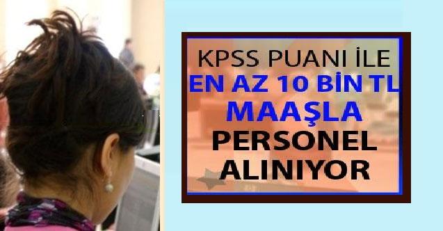 Kamuya KPSS Puanı İle Sözleşmeli Kamu Personeli Alımı En Az 10 Bin TL Maaş ile