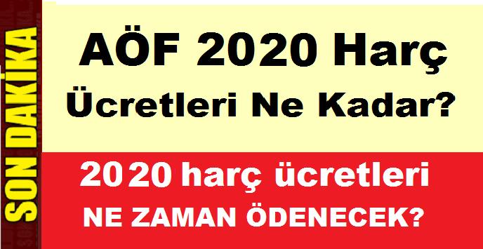 AÖF 2020 kayıt ücreti,AÖF 2020 Kayıt Yenileme ne kadar?