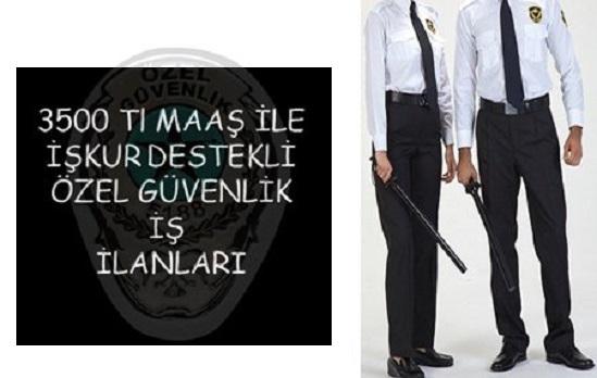 3500 TL Maaşla Özel Güvenlik iş ilanları 2020