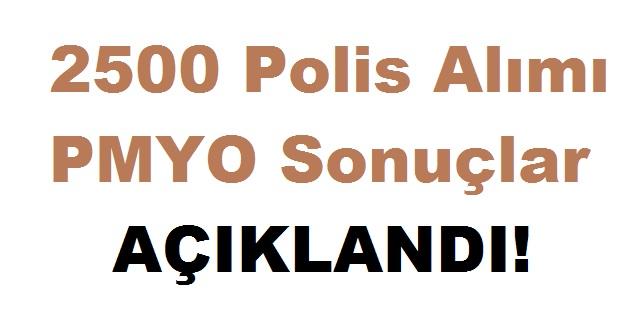 2500 Polis Alımı PMYO Sonuçlar