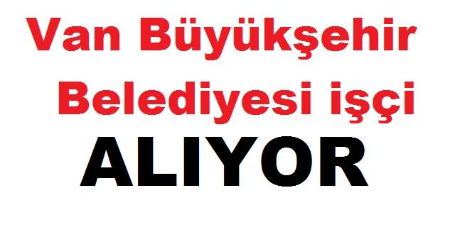 Van Büyükşehir Belediyesi Eski Hükümlü personel ilanı yayınladı