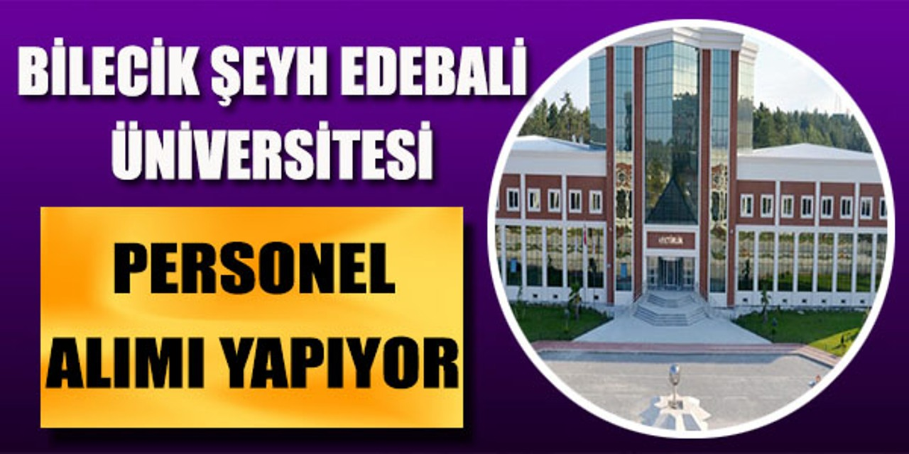 Şeyh Edebali Üniversitesi 40 kamu personeli alımı