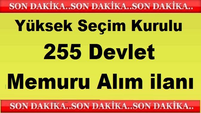 Yüksek Seçim Kurulu 255 Devlet Memuru Alım ilanı Yayınladı