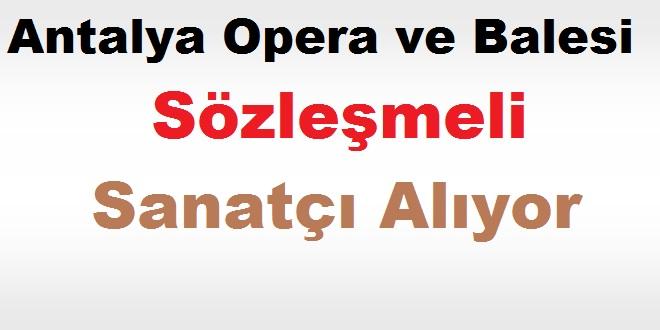 Antalya Opera ve Balesi Sözleşmeli Sanatçı ilanı