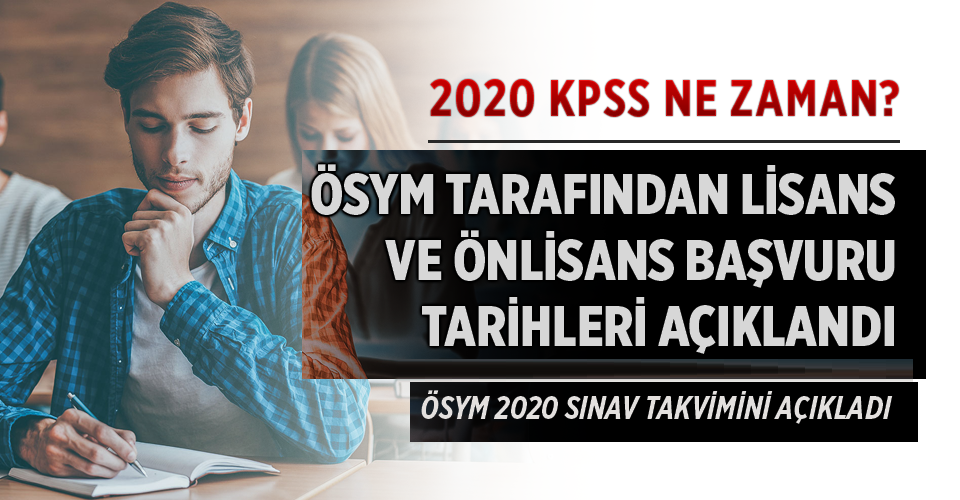 İşte 2020 KPSS lisans, ön lisans ve lise başvuru tarihleri