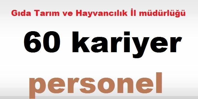 Ankara, Antalya, Gıda Tarım ve Hayvancılık İl müdürlüğü 60 kariyer personel ilan