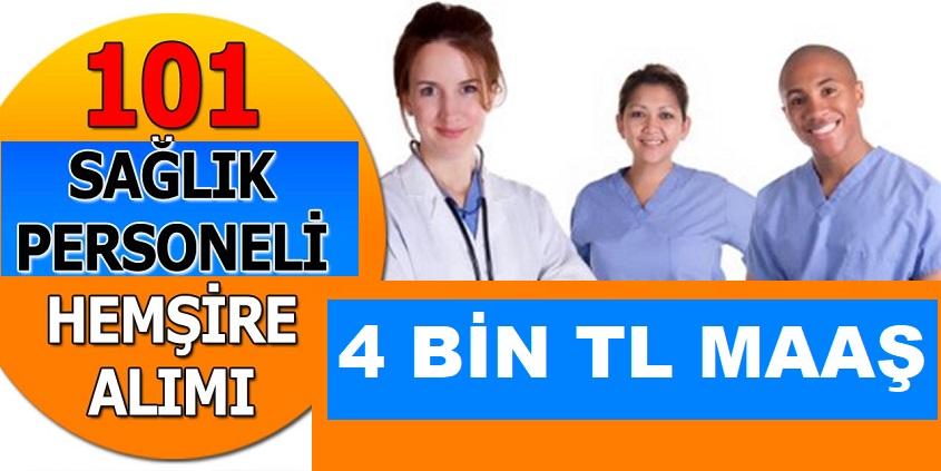 Kamuya 91 hemşire ile 10 sağlık teknikeri alınacaktır  4 Bin TL Maaş