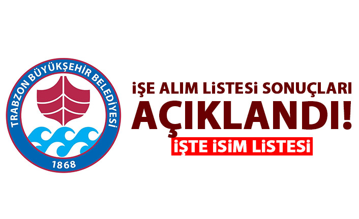 Trabzon Büyükşehir belediyesi personel alım sonuçları 29 Ocak 2020
