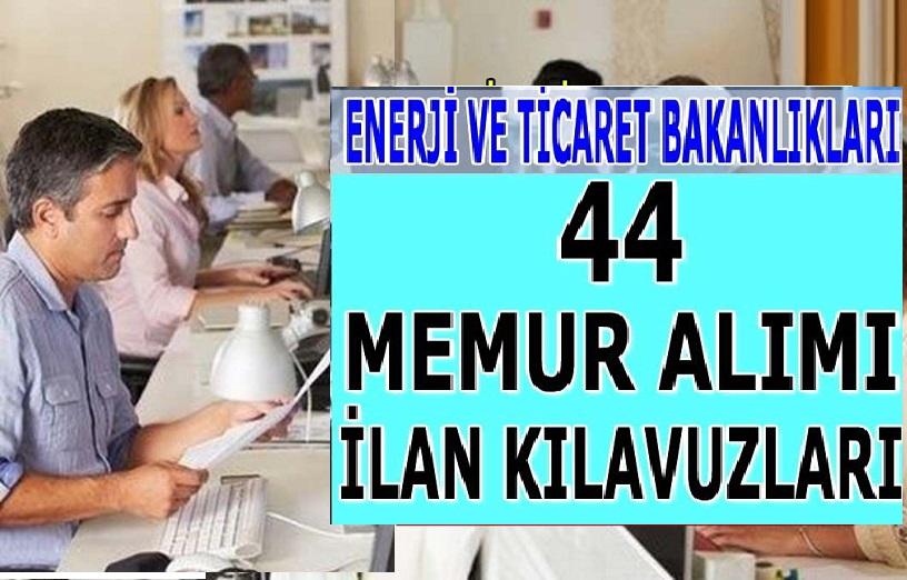 Enerji Bakanlığı ve Ticaret Bakanlığı KPSS , KPSS'SİZ olmak üzere 44 kamu personeli alımı