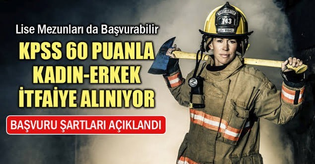 Belediye Kadın Erkek KPSS 60 puanla 126 itfaiye personeli alacaktır