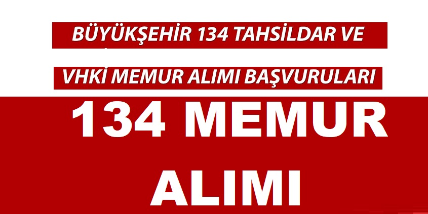 Flaş Flaş! 134 Tahsildar ve VHKİ Memur Alımı Başvuruları Başlıyor