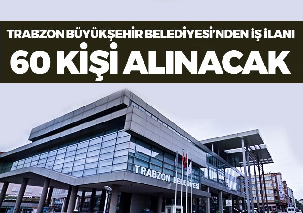 Trabzon Büyükşehir Belediyesi Haziran iş ilanları 2020