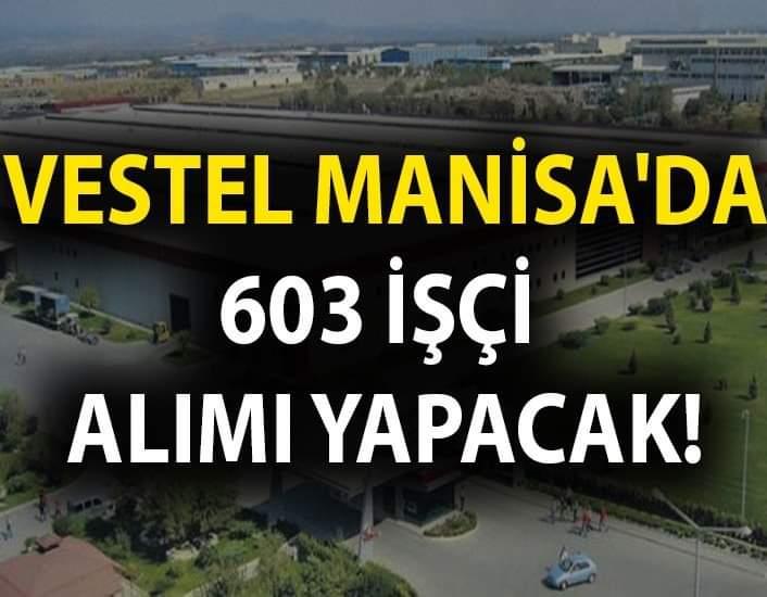 Vestel Manisa Fabrika 603 işçi Alacaktır