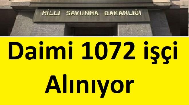 Milli Savunma Bakanlığı 1072 Daimi Sürekli işçi Alımı Yapılacaktır