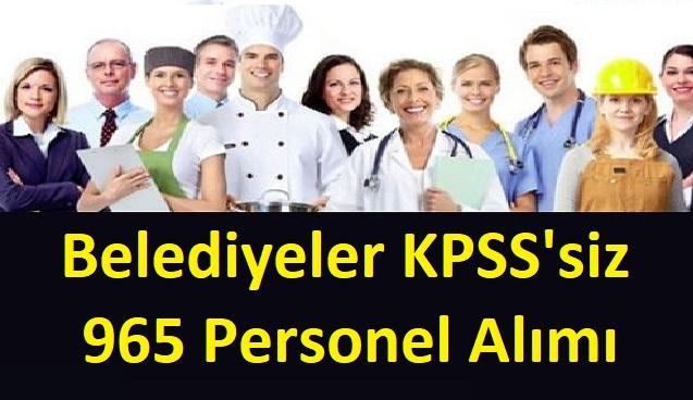 İstanbul, Ankara, Mersin ve Ümraniye Belediyeleri KPSS'siz 965 Personel Alımı Başladı