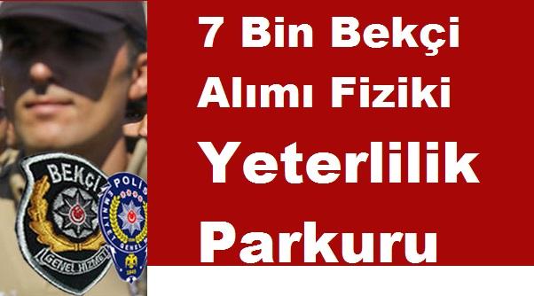 7 Bin Bekçi Polis Alımı Fiziki Yeterlilik Parkuru