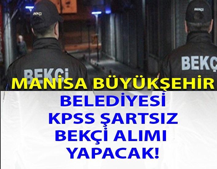 Büyükşehir Belediyesi KPSS şartsız bekçi alımı yapacak!