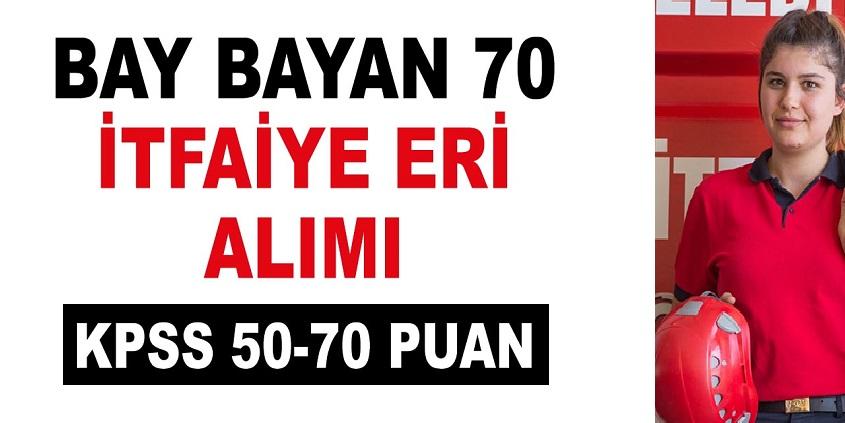 Belediye 70 Kişilik Bay Bayan itfaiye personeli Alacaktır