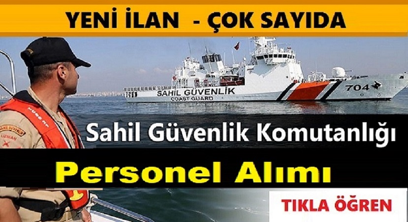 Sahil Güvenlik Komutanlığı Kadrolu Yeni 300 askeri personel alacak.